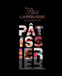 Pdf Petit Larousse illustré Pâtissier (série limitée) Telecharger