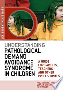 """Understanding Pathological Demand Avoidance Syndrome in Children: A Guide for Parents, Teachers and Other Professionals"" by Margaret Duncan, Zara Healy, Ruth Fidler, Phil Christie"