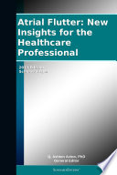 Atrial Flutter  New Insights for the Healthcare Professional  2011 Edition