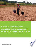 Water Related Disasters and Disaster Risk Management in the People s Republic of China