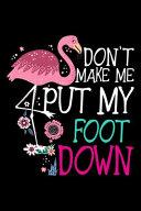 Don t Make Me Put My Foot Down