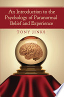 An Introduction to the Psychology of Paranormal Belief and Experience Book