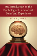 An Introduction to the Psychology of Paranormal Belief and Experience