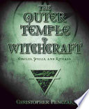"""""""The Outer Temple of Witchcraft: Circles, Spells, and Rituals"""" by Christopher Penczak"""