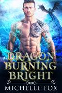 Dragon Burning Bright (Dragon Urban Fantasy Paranormal Romance) [Pdf/ePub] eBook