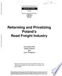 Reforming And Privatizing Poland S Road Freight Industry Book PDF