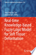 Real time Knowledge based Fuzzy Logic Model for Soft Tissue Deformation