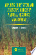 Applying Ecosystem and Landscape Models in Natural Resource Management