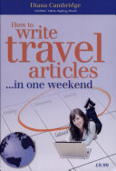 How to Write Travel Articles    in One Weekend