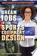 Dream Jobs in Sports Equipment Design