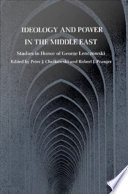 Ideology and Power in the Middle East  : Studies in Honor of George Lenczowski