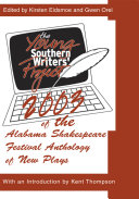 The 2003 Young Southern Writers  Project of the Alabama Shakespeare Festival Anthology of New Plays