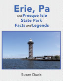 Erie, Pa and Presque Isle State Park Facts and Legends [Pdf/ePub] eBook