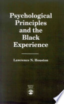 Psychological Principles and the Black Experience Book