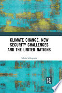 Climate Change  New Security Challenges and the United Nations