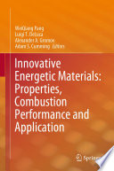 Innovative Energetic Materials: Properties, Combustion Performance and Application