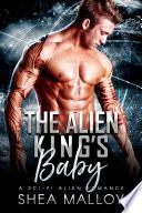 The Alien King s Baby  A Sci fi Alien Romance