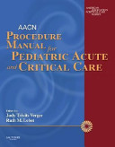 AACN Procedure Manual for Pediatric Acute and Critical Care