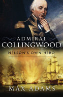 Admiral Collingwood  Nelson s Own Hero
