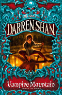 Vampire Mountain  The Saga of Darren Shan  Book 4