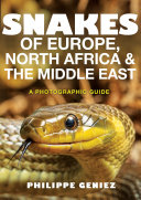 Snakes of Europe  North Africa and the Middle East