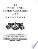 De initio imperii Severi Alexandri Aug. dissertatio[Virginius Valsechius]