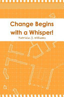 Change Begins with a Whisper