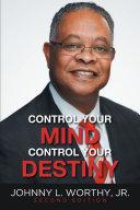 Control Your Mind  Control Your Destiny