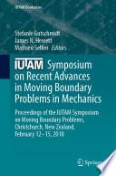IUTAM Symposium on Recent Advances in Moving Boundary Problems in Mechanics