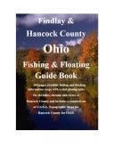 Findlay   Hancock County Ohio Fishing   Floating Guide Book