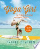 Yoga Girl  : So findest du Freiheit und innere Balance