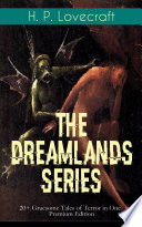 The Dreamlands Series 20 Gruesome Tales Of Terror In One Premium Edition