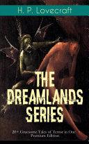 THE DREAMLANDS SERIES: 20+ Gruesome Tales of Terror in One Premium Edition Pdf/ePub eBook