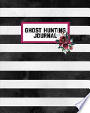Ghost Hunting Journal