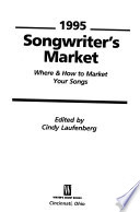 1995 Songwriter's Market  : Where & How to Market Your Songs