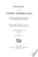 History of the United Netherlands  from the Death of William the Silent to the Twelve Years  Truce  1609 Book
