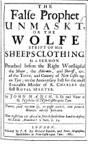The False Prophet Unmask t  Or the Wolfe Stript of His Sheeps clothing  In a Sermon  on Matt  Vii  15  16