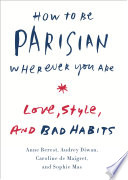 How to Be Parisian Wherever You Are Book