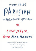 How to Be Parisian Wherever You Are Book