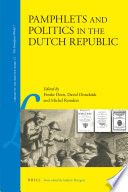 Pamphlets And Politics In The Dutch Republic