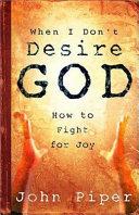When I Don t Desire God
