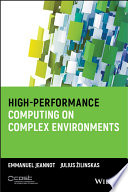 High Performance Computing on Complex Environments Book