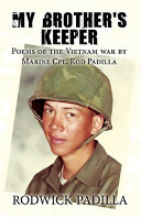 My Brother's Keeper: Poems of the Vietnam war by Marine Cpl. Rod Padilla [Pdf/ePub] eBook