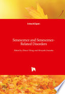 Senescence and Senescence-Related Disorders