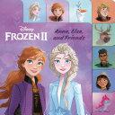 Anna  Elsa  and Friends  Disney Frozen 2  Book PDF