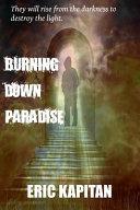 Burning Down Paradise - Eric Kapitan - Google Books