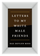 Letters to My White Male Friends Pdf