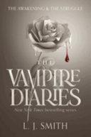 The Vampire Diaries: The Awakening and The Struggle