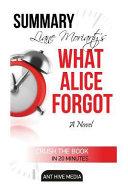 Liane Moriarty s What Alice Forgot Summary