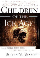 Children of the Ice Age